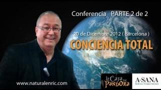 La Conciencia Total (2ª Parte) – Enric Corbera