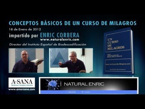 Un Curso de Milagros, Conceptos Básicos – Enric Corbera