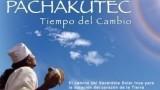 PACHAKÚTEC – Tiempo del Cambio – El Retorno de la Luz