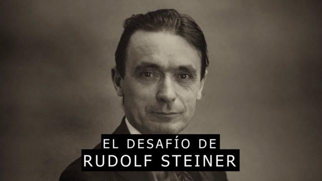 El Desafío de Rudolf Steiner