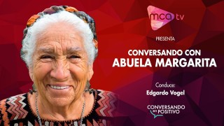 Entrevista a Abuela Margarita – Conversando en Positivo