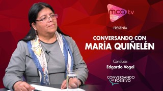 María Quiñelén – Conversando en Positivo