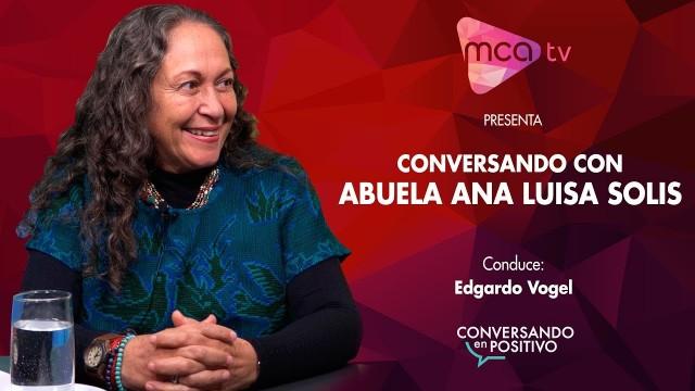 Abuela Ana Luisa Solís – Conversando en Positivo