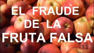 El fraude de la fruta falsa
