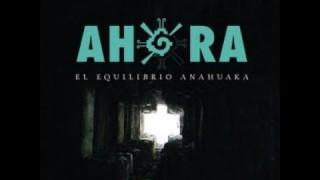 "El Equilibrio Anahuaka | Tercer Capítulo Serie Documental ""AHORA"""