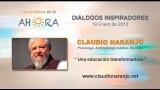 Una educación transformadora – Claudio Naranjo