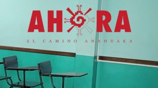 "El Camino Anahuaka | Segundo Capítulo Serie Documental ""AHORA"""