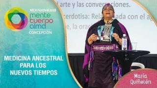 Medicina ancestral para los nuevos tiempos por María Quiñelén