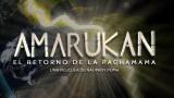 AMARUKAN – El Retorno de la Pachamama