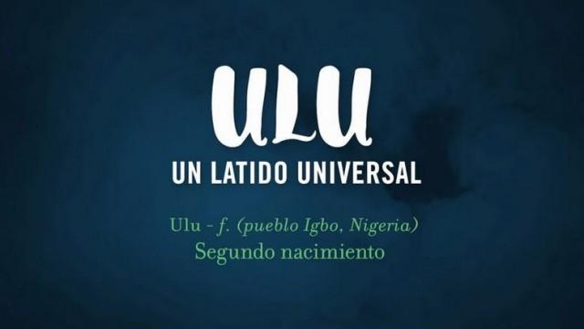 ULU, Un Latido Universal