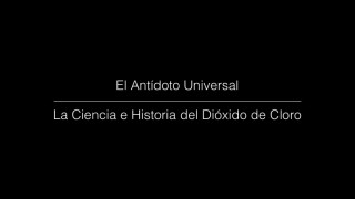 Dióxido de Cloro – El Antídoto Universal